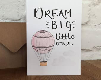 Dream Big Little One greeting card