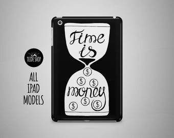 Time Is Money iPad Case iPad Mini Case iPad Air Case Inspirational Quote Business Gift iPad Air 2 Case iPad 4 Case Tablet Case iPad Cover