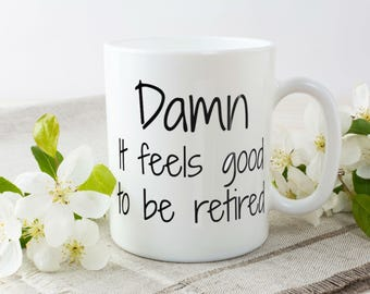 Damn It Feels Good To Be Retired Gift Mug | Retirment Coffee Mug |  Happy Retirement Gift Idea