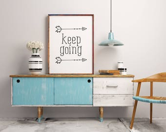 Inspirational quote, Keep Going, Typography print, Black and white prints, Instant download, Motivational art, Printable decor