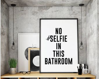 No Selfies in the Bathroom, Wall Art, Bathroom Art, Bathroom Decor, Digital Print, Humor Print, Humour Print, Printable, Digital Download