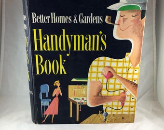 Better Homes and Gardens - Handyman's Book - Vintage Tool Book - Fix It Book - House Ideas -  Fathers Day - Home Improvement Tips