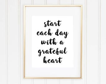 Start each day with a grateful heart, Inspirational Quote, Black and White, Typography, Wall Art, Print, Instant Download