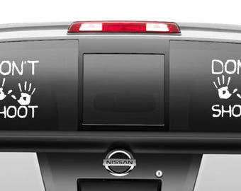 Dont Shoot Stop Police Brutality Car Decal Sticker