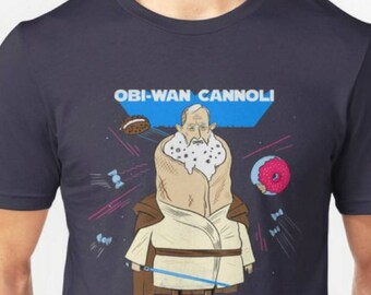Obi-Wan Cannoli Shirt - PUN PANTRY foodie, star wars, jedi, gift for him, gift for her, funny, pun, joke, hipster, t-shirt, tee, darth vader