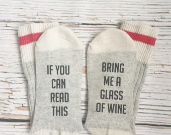 WINE SOCKS - If You Can Read This, Novelty Socks, Funny Socks, Christmas Gift, Wine Lover Gift, Gifts For Her, Stocking Stuffers, Funny Gift