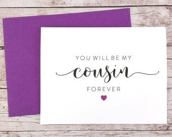 You Will Be My Cousin Forever Card, Will You Be My Bridesmaid Card, Cute Bridesmaid Card, Cousin Card, Bridesmaid Proposal - (FPS0053)