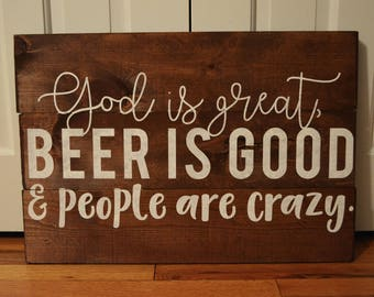 Bar Sign | Deck Sign | God Is Great | Beer Is Good | People Are Crazy