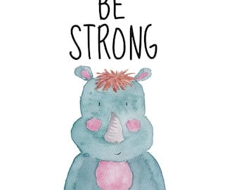 Be Strong  8 x 10 nursery printable poster, downloadable, art decor