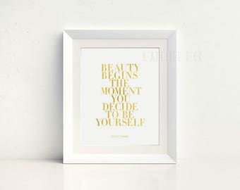 Beauty begins the moment you decide to be yourself - Coco Chanel - Gold Foil Print - Wall Art Inspiration - Elegant Decor
