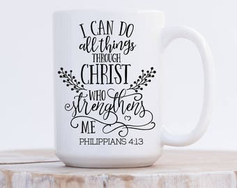 Scripture Mug, Religious Coffee Mug, Philippians 4:13, I Can Do All Things Through Christ Who Strengthens Me, Bible Verse, Scripture Coffee
