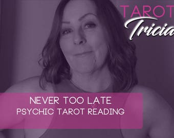 Never too late psychic Tarot Love Reading. Are you waiting for love ,do you feel like you will never have the relationship you so want?