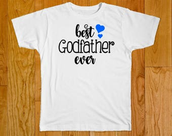 Best Godfather Ever - Great for Godfather  Gifts - Godfather Shirt - Can be Customized if Needed!