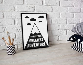 You Are Our Greatest Adventure Print - Nursery Print - monochrome print - Scandi print - gift for kids - cloud print - playroom print