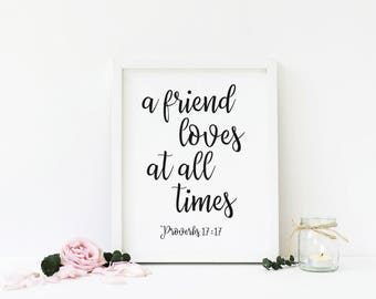 A Friend Loves At All Times - Proverbs 17:17, Christian Printable Wall Art, Bible Verse, Typography, Home Decor, Download, Digital Print