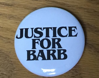 Justice for Barb-Stranger Things Inspired-2.25 inch Pinback Button