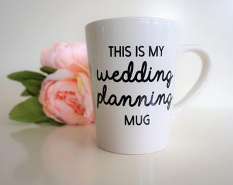 This Is My Wedding Planning Mug / Bride to Be Coffee Mug / Wedding Planning Coffee Mug / Engagement Gift / Funny Coffee Mug / Custom Mug