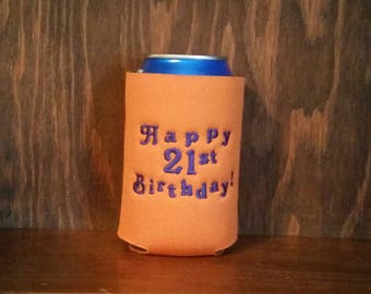 Happy 21st Birthday Can Coolers, Birthday Can Cooler, Embroidered Can Cooler, Can Coolers, Birthday Cozie, 21st Birthday Gift, Happy 21st