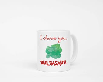I Choose You Bulbasaur Watercolor Mug. Pokemon Mug, Pokemon Trainer Mug, Pikachu Mug, Video Game Lover Mug, Boyfriend Gift, Girlfriend Gift