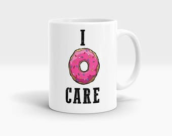 I donut care Mug, Coffee Mug Rude Funny Inspirational Love Quote Coffee Cup D691