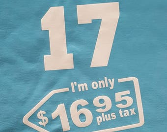 I'm Not 17   I'm Not 30   I'm Not 40   I'm Not 50   I'm Not 60  I'm No   I'm Only *.95 plus tax