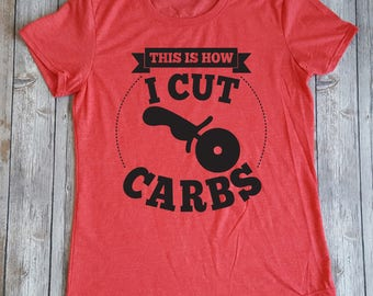 This is How I Cut Carbs Pizza Cutter T-Shirt, Cutting Carbs