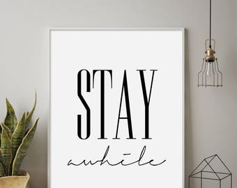 """Printable """"Stay Awhile"""", Modern Minimalist, Stay Awhile Poster, Wall Decor, Affiche Scandinave, Quotes Printable, Typography, Scandinavian"""