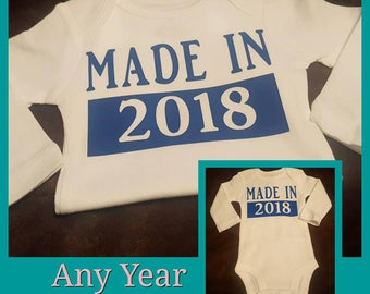 Made in 2018, Preemie, Newborn Onesie - Any Year - Girl or Boy Colors - Great Birth Announcement