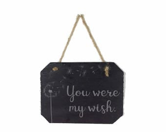 Dandelion Sign, You were my wish, Engraved Slate Sign, Wedding Gift, Wedding Signs, Engraved Stone, Anniversary Gift, Housewarming Gift