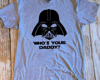Who's Your Daddy Gray TShirt