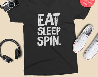 Eat Sleep Spin T-Shirt - Funny tee-shirt for funny spin lover and hand spinner lover