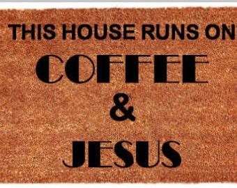 This House Runs on Coffee & Jesus