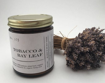 No. 103 Tobacco and Bay Leaf 6.5 ounce Candle; Natural Candle; Lard Candle; Organic Beeswax Candle; Container Candle;