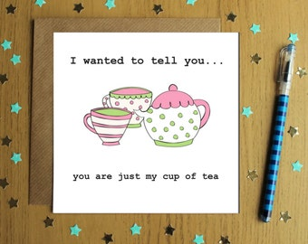 Any Occasion Blank Greeting Card- Just My Cup Of Tea-Friends-Thank You-Just Because