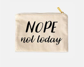 Nope Not Today Cosmetic Case, Travel Cosmetic Bags, Nope Make Up Bag, Cotton Canvas Cosmetic Bag, Lined Makeup Bag, Cute Makeup Bag, 9.5 x 7