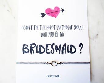 Will you be my bridesmaid, bracelet, can't tie the knot without you,wish bracelet, wedding, jewelery,charm bracelet, knot bracelet