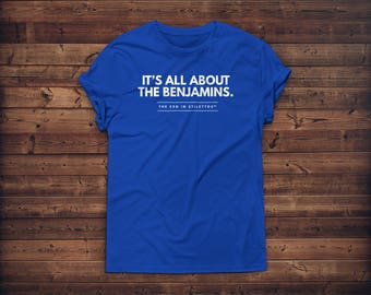 It's All About the Benjamins Tee