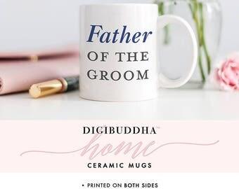 Father of the Groom Mug Wedding Mug The Father of the Groom Wedding Mug for Father of the Groom Father Mug Groom's Dad Gifts FOTG DM0005