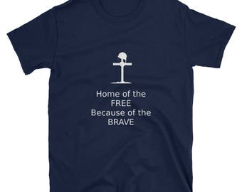 Home of the Free Because of the Brave Shirt Fourth of July Independence Memorial Veterans Day