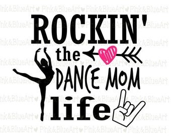 Rockin' the Dance Mom Life SVG Clipart Cut Files Silhouette Cameo Svg for Cricut and Vinyl File cutting Digital cuts file DXF Png Pdf Eps