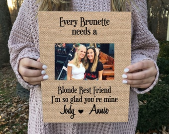 ON SALE   Best Friend Gift  Burlap Print Sign Every Brunette needs a Blonde Best Friend
