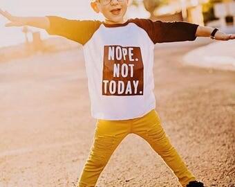 Nope Not Today Toddler Shirt, Toddler Shirts, toddler tshirt, toddler boy clothes, toddler raglan shirt, raglan tee, kids raglan