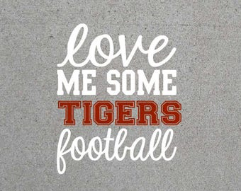Love Me Some Tigers Football SVG