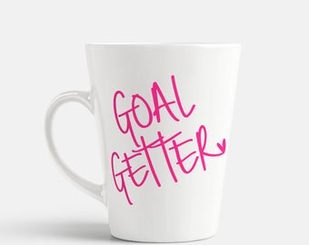 Goal Getter Coffee Mug 14oz  Funny Quote Girly Gifts For Her