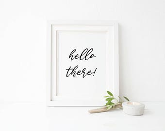Hello There Print - Printable Wall Art - Typography Poster - Digital Print - Home Decor - Instant Download