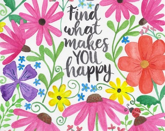 Find what makes you Happy Print