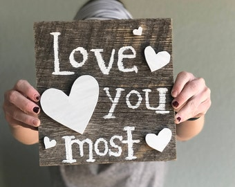 Love You Most Sign With Cut-Out Hearts