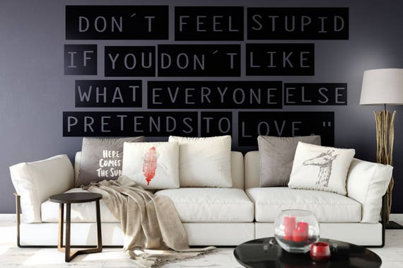 Motivational Vinyl Decal - Dont feel stupid in you dont like what everyone else pretends to love -  Mural collection for wall decor, Quote