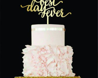 Wedding Cake Topper Best Day Ever cake topper wood Rustic Cake Topper Cake Topper for Wedding Gold Cake Topper Best Day Ever Wedding Custom