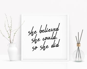 She Believed She Could - Black and White - Typography Motivational Art Print - Multiple Sizes Available - Home Decor - Wall Art